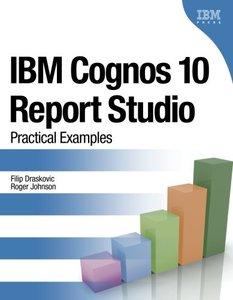 IBM Cognos 10 Report Studio: Practical Examples (Paperback)-cover
