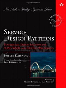 Service Design Patterns: Fundamental Design Solutions for SOAP/WSDL and RESTful Web Services (Hardcover)-cover