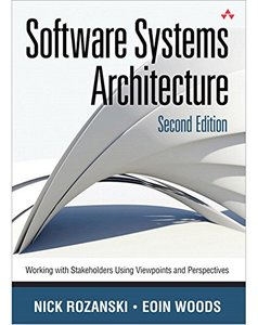Software Systems Architecture: Working With Stakeholders Using Viewpoints and Perspectives, 2/e (Hardcover)-cover