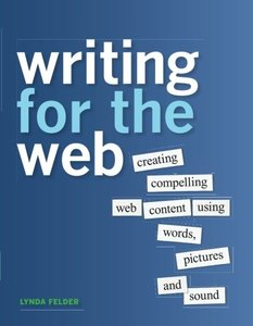 Writing for the Web: Creating Compelling Web Content Using Words, Pictures, and Sound (Paperback)