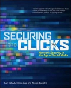 Securing the Clicks Network Security in the Age of Social Media (Paperback)-cover