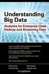 Understanding Big Data: Analytics for Enterprise Class Hadoop and Streaming Data (Paperback)-cover