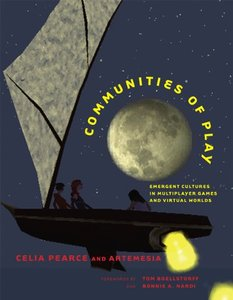 Communities of Play: Emergent Cultures in Multiplayer Games and Virtual Worlds (Paperback)