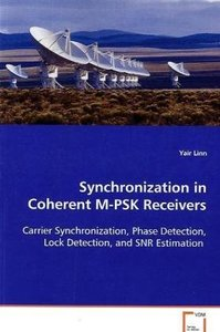 Synchronization in Coherent M-PSK Receivers: Carrier Synchronization, Phase Detection, LockDetection, and SNR Estimation (Paperback)-cover