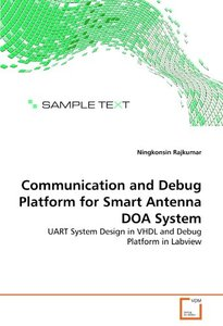 Communication and Debug Platform for Smart Antenna DOA System: UART System Design in VHDL and Debug Platform in Labview (Paperback)-cover