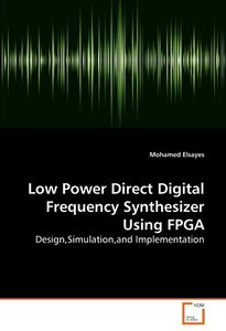 Low Power Direct Digital Frequency Synthesizer Using FPGA: Design,Simulation,and Implementation (Paperback)