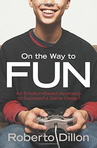 On the Way to Fun: An Emotion-Based Approach to Successful Game Design (Paperback)-cover