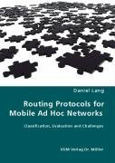 Routing Protocols for Mobile Ad Hoc Networks - Classification, Evaluation and Challenges (Paperback)-cover