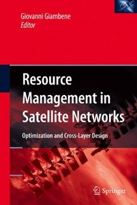 Resource Management in Satellite Networks: Optimization and Cross-Layer Design (Hardcover)-cover