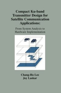 Compact Ku-Band Transmitter Design for Satellite Communication Applications: From System Analysis to Hardware Implementation (Paperback)-cover