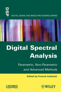 Digital Spectral Analysis: Parametric, Non-parametric and Advanced Methods (Hardcover)