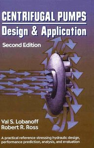 Centrifugal Pumps: Design and Application, 2/e (Hardcover)