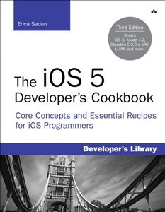 The iOS 5 Developer's Cookbook: Core Concepts and Essential Recipes for iOS Programmers, 3/e (Paperback)-cover