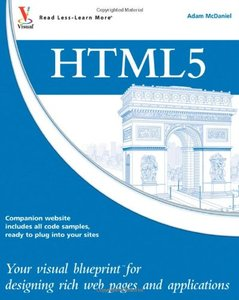 HTML5: Your visual blueprint for designing rich Web pages and applications (Paperback)