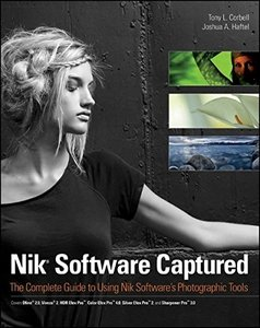 Nik Software Captured: The Complete Guide to Using Nik Software's Photographic Tools (Paperback)-cover