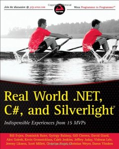 Real World .NET, C#, and Silverlight: Indispensible Experiences from 15 MVPs (Paperback)-cover