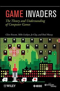 Game Invaders: The Theory and Understanding of Computer Games (Paperback)-cover