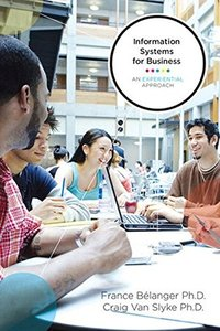 Information Systems for Business: An Experiential Approach (Paperback)