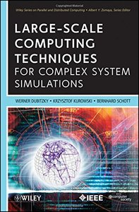 Large-Scale Computing Techniques for Complex System Simulations (Hardcover)
