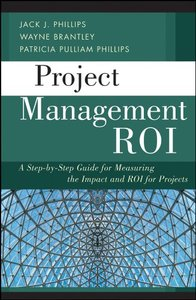 Project Management ROI: A Step-by-Step Guide for Measuring the Impact and ROI for Projects (Hardcover)-cover