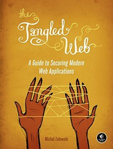 The Tangled Web: A Guide to Securing Modern Web Applications (Paperback)-cover
