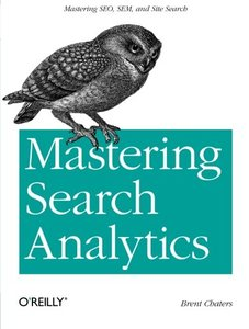 Mastering Search Analytics: Measuring SEO, SEM and Site Search (Paperback)-cover
