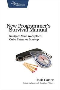 New Programmer's Survival Manual: Navigate Your Workplace, Cube Farm, or Startup (Paperback)-cover