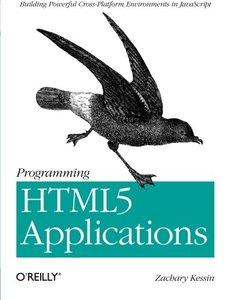 Programming HTML5 Applications: Building Powerful Cross-Platform Environments in Javascript (Paperback)-cover