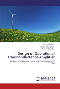 Design of Operational Transconductance Amplifier: Analysis of Schematic circuit and CMOS Layout of OTA (Paperback)