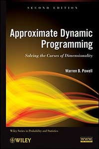 Approximate Dynamic Programming: Solving the Curses of Dimensionality, 2/e (Hardcover)-cover