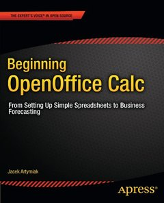 Beginning OpenOffice Calc: From Setting Up Simple Spreadsheets to Business Forecasting (Paperback)-cover