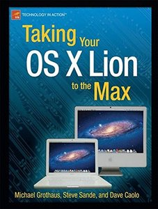 Taking Your OS X Lion to the Max (Paperback)-cover