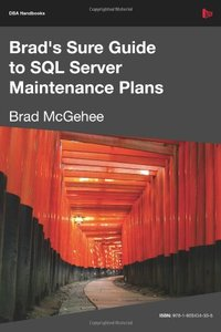 Brad's Sure Guide to SQL Server Maintenance Plans (Paperback)-cover
