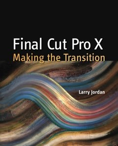 Final Cut Pro X: Making the Transition (Paperback)-cover