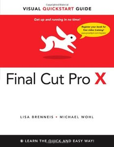 Final Cut Pro X: Visual QuickStart Guide (Paperback)-cover