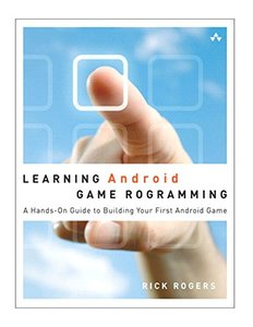 Learning Android Game Programming: A Hands-On Guide to Building Your First Android Game (Paperback)