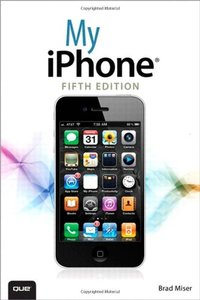 My iPhone (covers iOS 5 running on iPhone 3GS, 4 or 4S), 5/e (Paperback)-cover