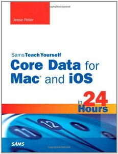 Sams Teach Yourself Core Data for Mac and iOS in 24 Hours (Paperback)-cover