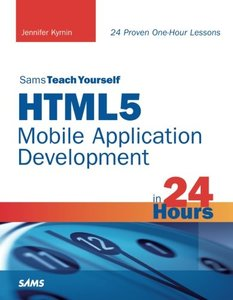 Sams Teach Yourself HTML5 Mobile Application Development in 24 Hours (Paperback)-cover