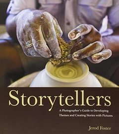 Storytellers: A Photographer's Guide to Developing Themes and Creating Stories with Pictures (Paperback)-cover
