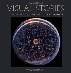 Visual Stories: Behind the Lens with Vincent Laforet (Paperback)-cover
