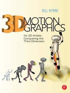3D Motion Graphics for 2D Artists: Conquering the Third Dimension (Paperback)-cover