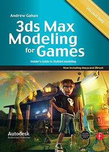 3ds Max Modeling for Games: Volume II: Insider's Guide to Stylized Modeling (Paperback)-cover