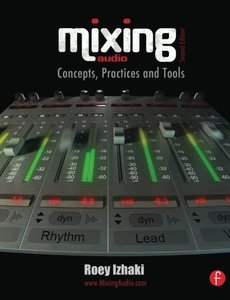 Mixing Audio, 2/e : Concepts, Practices and Tools (Paperback)-cover