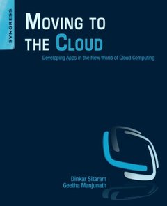 Moving To The Cloud: Developing Apps in the New World of Cloud Computing (Paperback)-cover