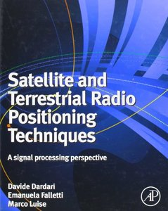 Satellite and Terrestrial Radio Positioning Techniques: A signal processing perspective (Hardcover)-cover