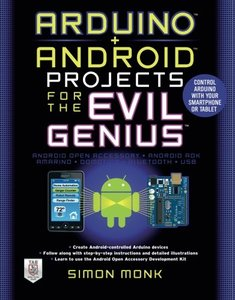 Arduino + Android Projects for the Evil Genius: Control Arduino with Your Smartphone or Tablet (Paperback)-cover