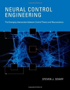 Neural Control Engineering: The Emerging Intersection between Control Theory and Neuroscience (Hardcover)-cover
