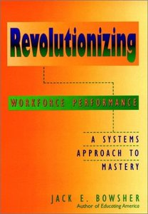 Revolutionizing Workforce Performance: A Systems Approach to Mastery (Hardcover)-cover