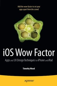 iOS Wow Factor: UX Design Techniques for iPhone and iPad (Paperback)-cover
